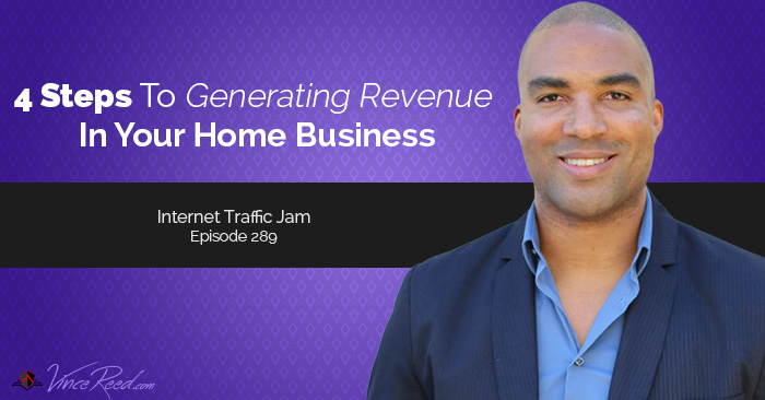 4 Steps To Generating Revenue In Your Home Business