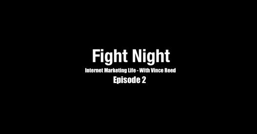 Internet Marketing Life With Vince Reed – Episode 2