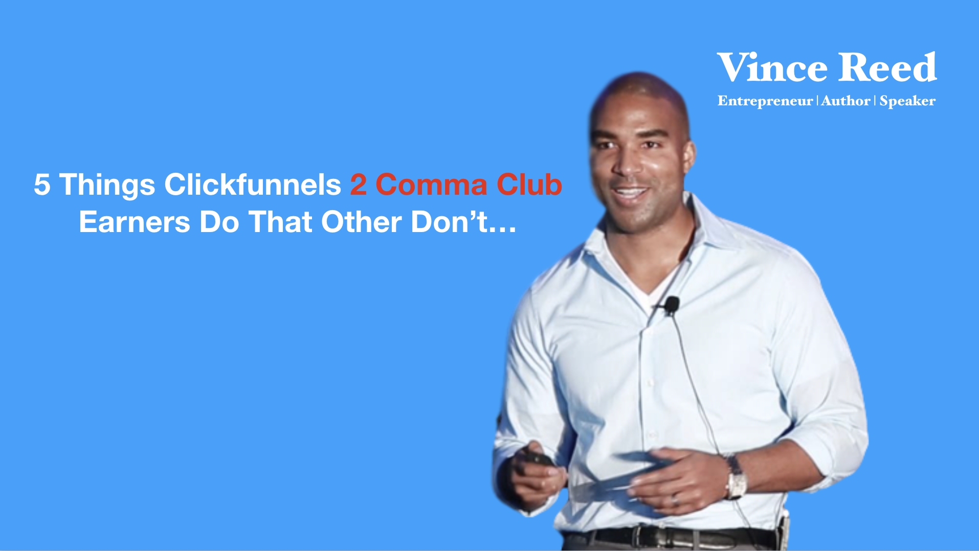 5 Things Clickfunnels 2 Comma Club Earners Do That Other Entrepreneurs Don't